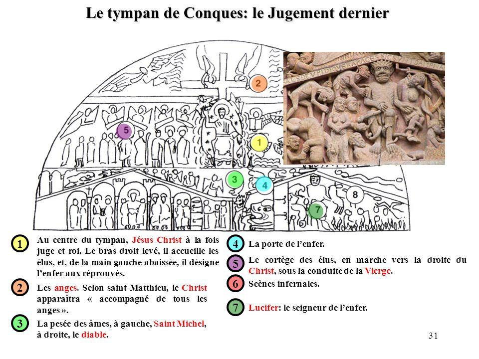 Le tympan de Conques: le Jugement dernier 1 2 3 4 5 6 7 Au centre du tympan, Jésus Christ à la fois juge et roi. Le bras droit levé, il accueille les