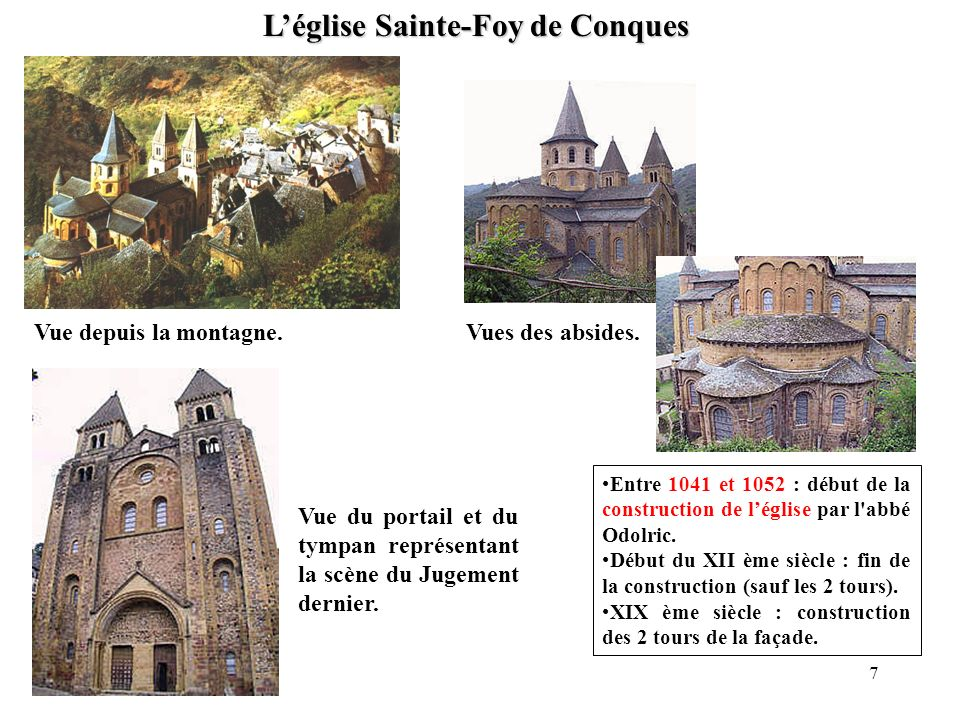 Léglise Sainte-Foy de Conques Vue depuis la montagne.Vues des absides. Vue du portail et du tympan représentant la scène du Jugement dernier. Entre 10