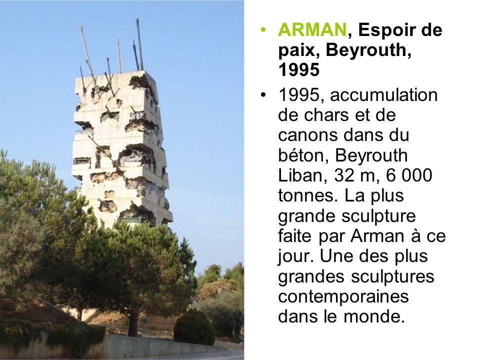 ARMAN, Espoir de paix, Beyrouth, 1995 1995, accumulation de chars et de canons dans du béton, Beyrouth Liban, 32 m, 6 000 tonnes.