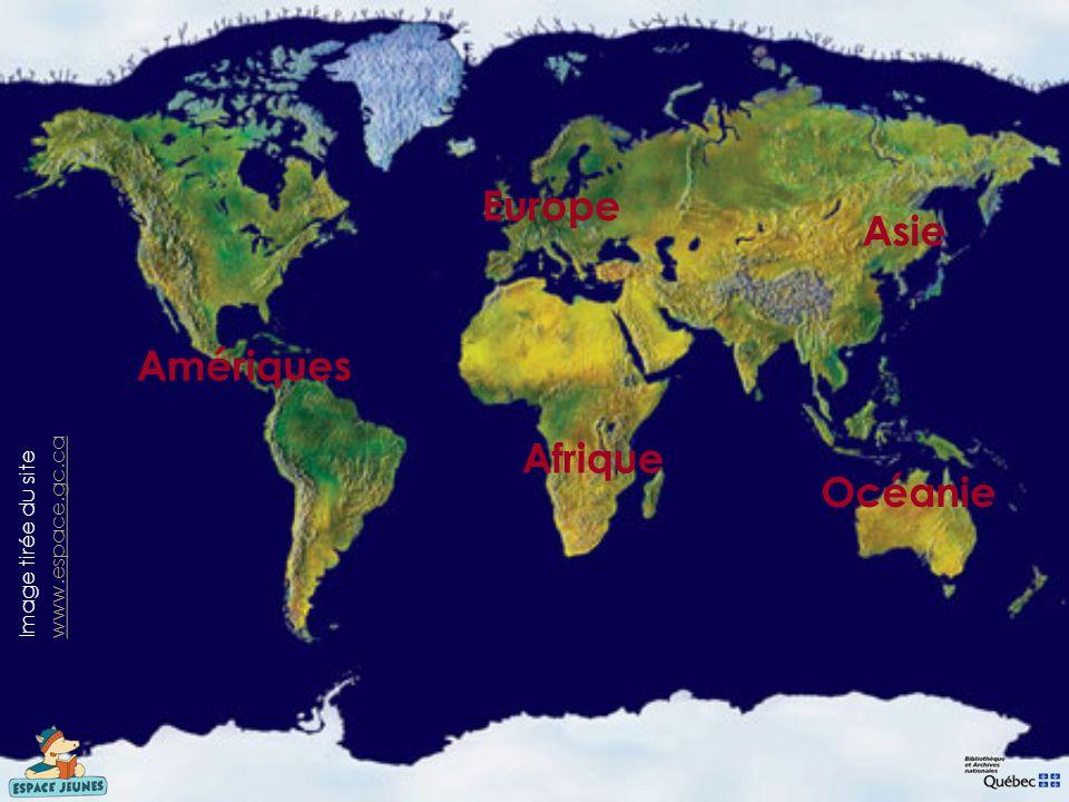 Image tirée du site www.espace.gc.ca www.espace.gc.ca Asie Océanie Afrique Amériques Europe