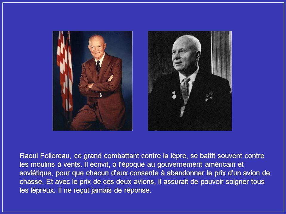 Raoul Follereau naît à Nevers le 17 août 1903, deuxième enfant dune fratrie de trois ; son père est tué à la guerre, il quitte lécole pour aider dans