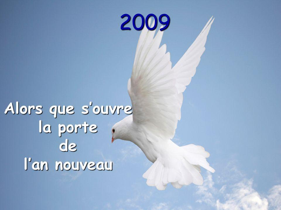 2009 Alors que souvre la porte de lan nouveau