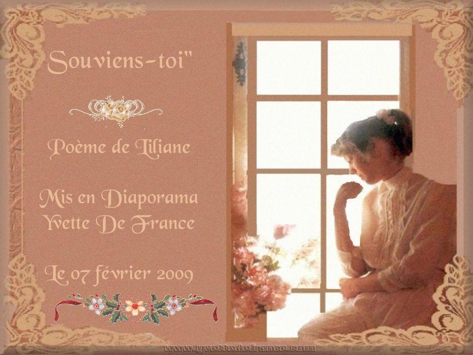 Souviens-toi Poème de Liliane Mis en Diaporama Yvette De France Le 07 février 2009
