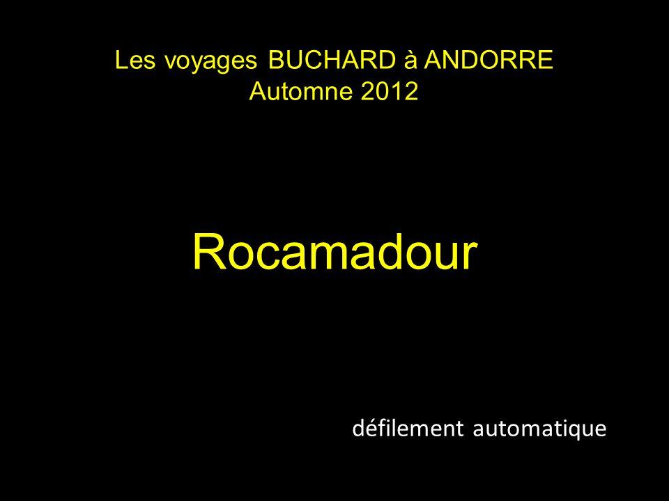 Les voyages BUCHARD à ANDORRE Automne 2012 Rocamadour défilement automatique