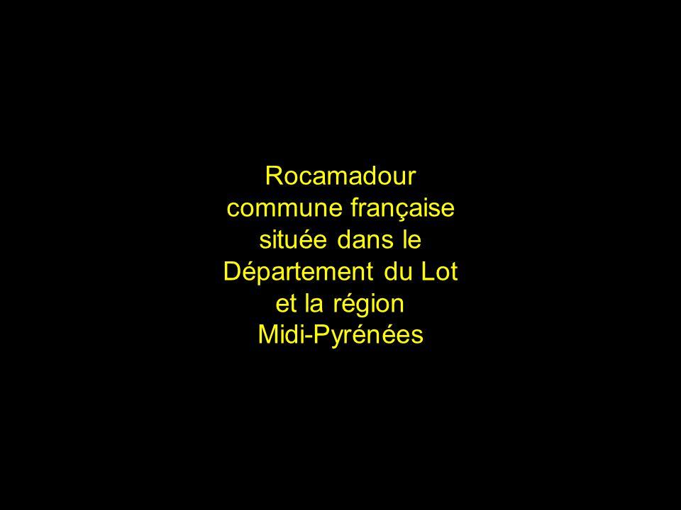 Rocamadour commune française située dans le Département du Lot et la région Midi-Pyrénées