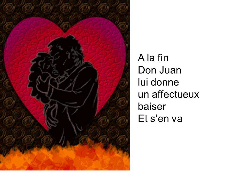 A la fin Don Juan lui donne un affectueux baiser Et sen va