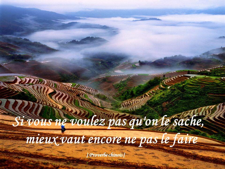Il est plus facile de déplacer un fleuve que de changer son caractère ] Proverbe chinois [