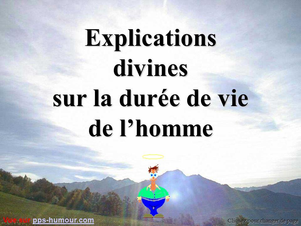 Cliquez pour changer de page Explicationsdivines sur la durée de vie de lhomme Vue sur pps-humour.compps-humour.com