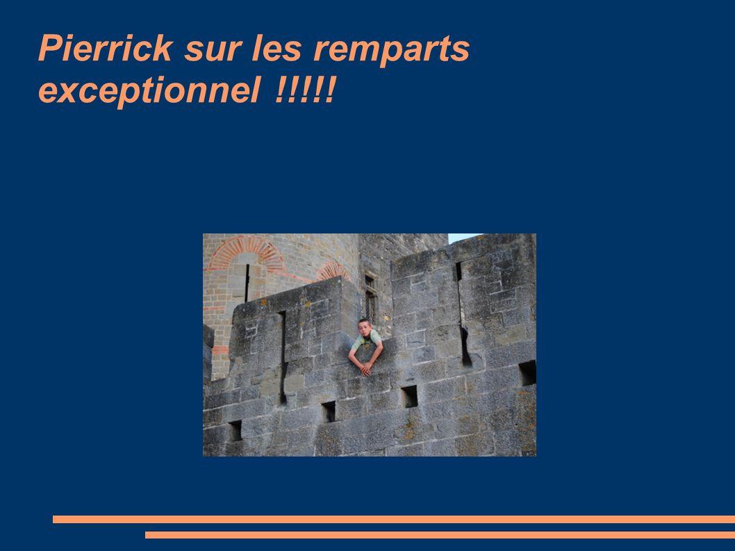 Pierrick sur les remparts exceptionnel !!!!!