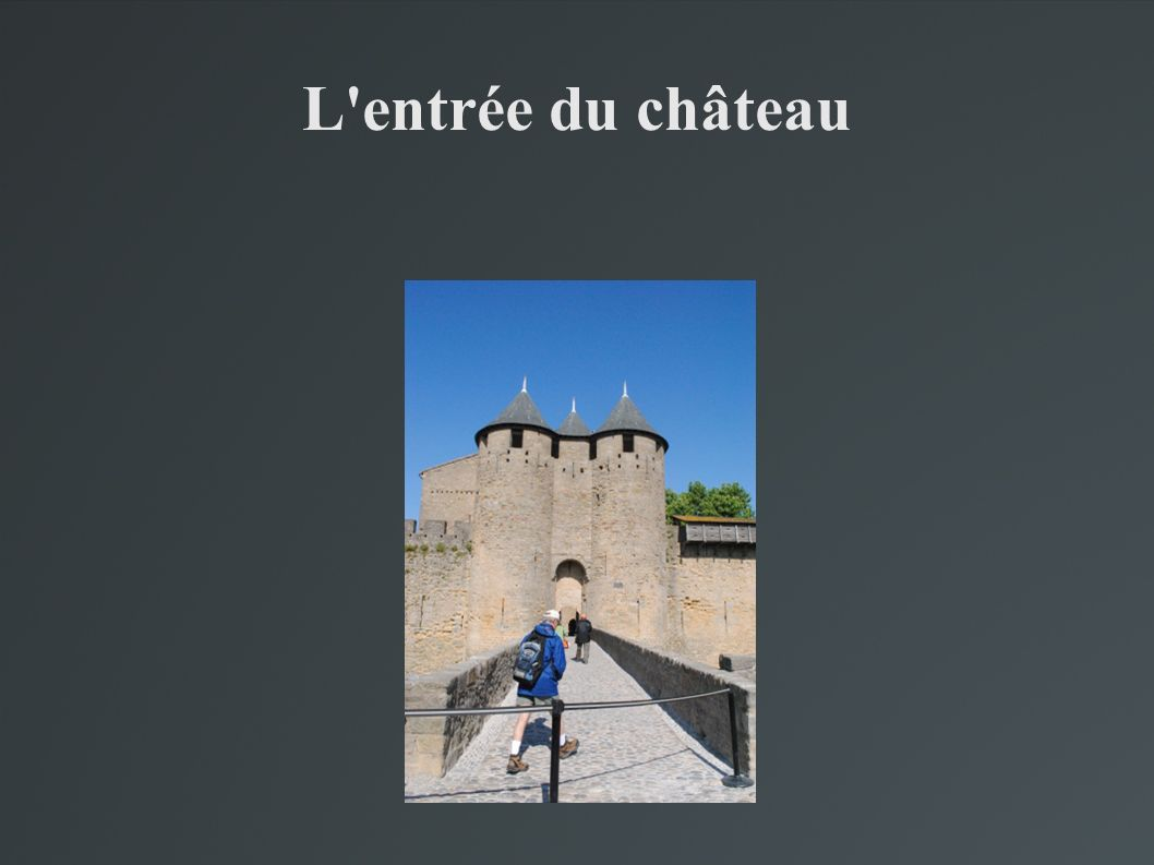 L entrée du château