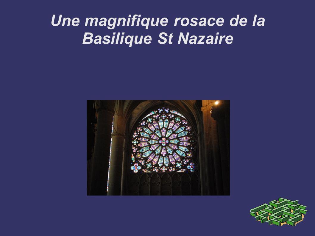 Une magnifique rosace de la Basilique St Nazaire