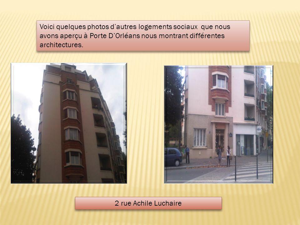 2 rue Achile Luchaire Voici quelques photos dautres logements sociaux que nous avons aperçu à Porte DOrléans nous montrant différentes architectures.