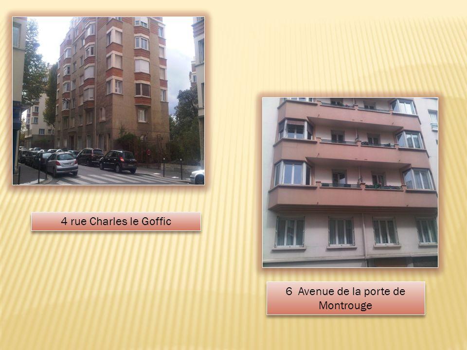 4 rue Charles le Goffic 6 Avenue de la porte de Montrouge