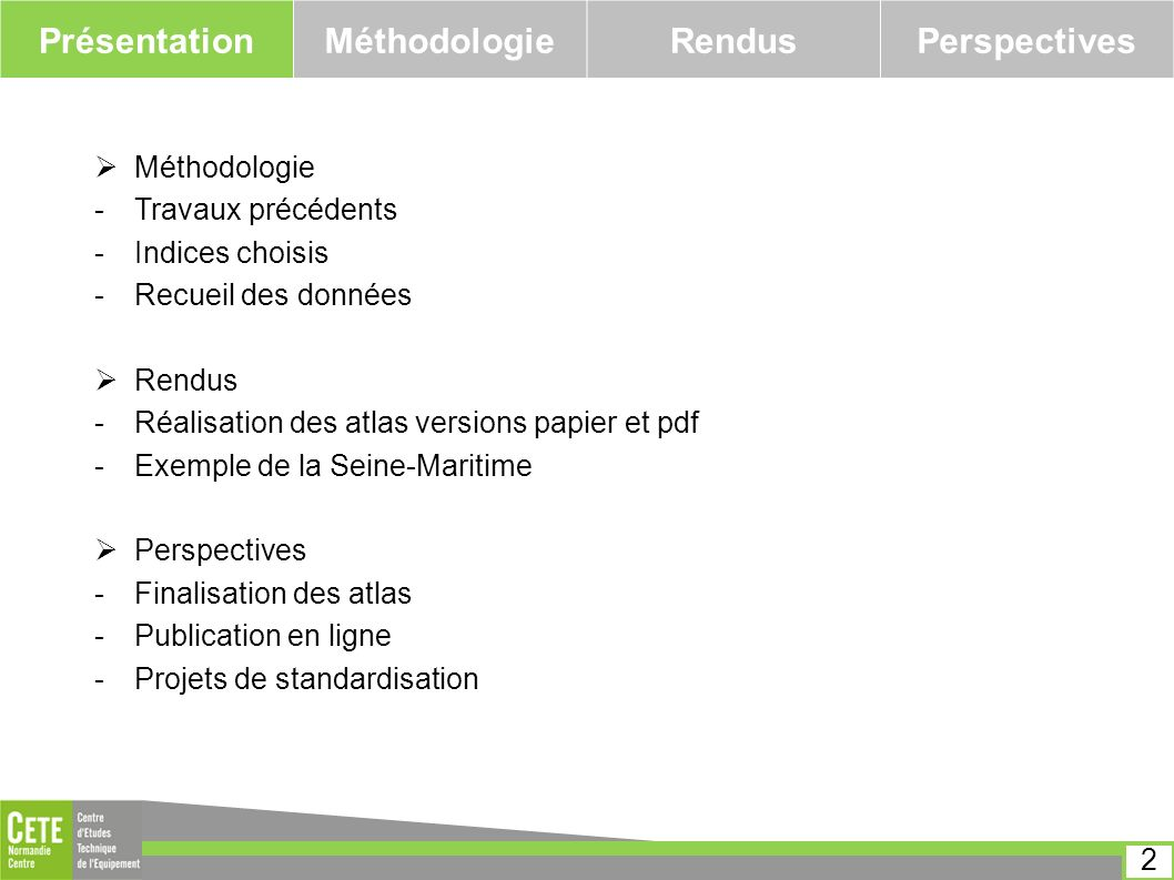 PrésentationMéthodologieRendusPerspectives 2 Méthodologie -Travaux précédents -Indices choisis -Recueil des données Rendus -Réalisation des atlas vers