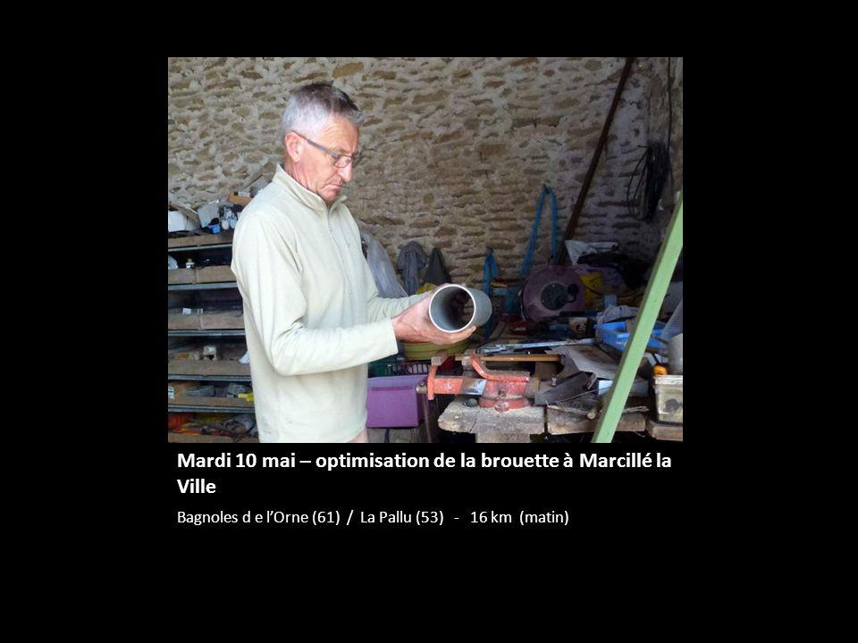 Mardi 10 mai – optimisation de la brouette à Marcillé la Ville Bagnoles d e lOrne (61) / La Pallu (53) - 16 km (matin)