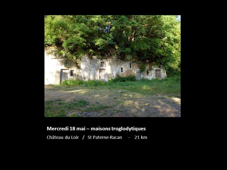Mercredi 18 mai – maisons troglodytiques Château du Loir / St Paterne-Racan - 21 km