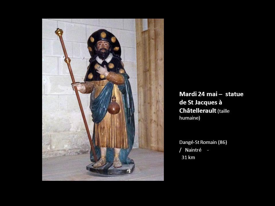Mardi 24 mai – statue de St Jacques à Châtellerault (taille humaine) Dangé-St Romain (86) / Naintré - 31 km