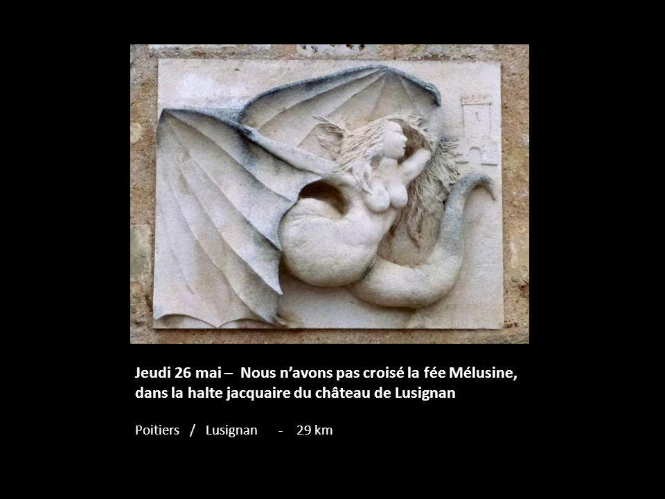 Jeudi 26 mai – Nous navons pas croisé la fée Mélusine, dans la halte jacquaire du château de Lusignan Poitiers / Lusignan - 29 km