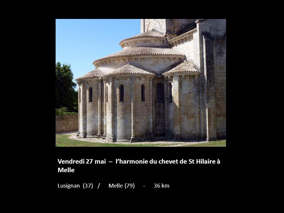 Vendredi 27 mai – lharmonie du chevet de St Hilaire à Melle Lusignan (37) / Melle (79) - 36 km