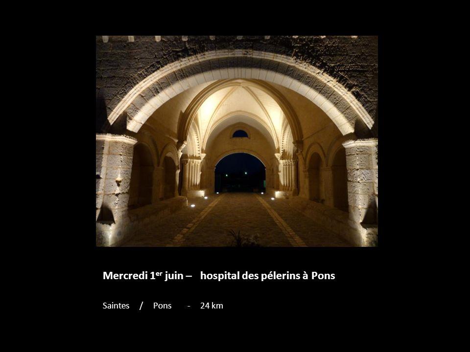 Mercredi 1 er juin – hospital des pélerins à Pons Saintes / Pons - 24 km
