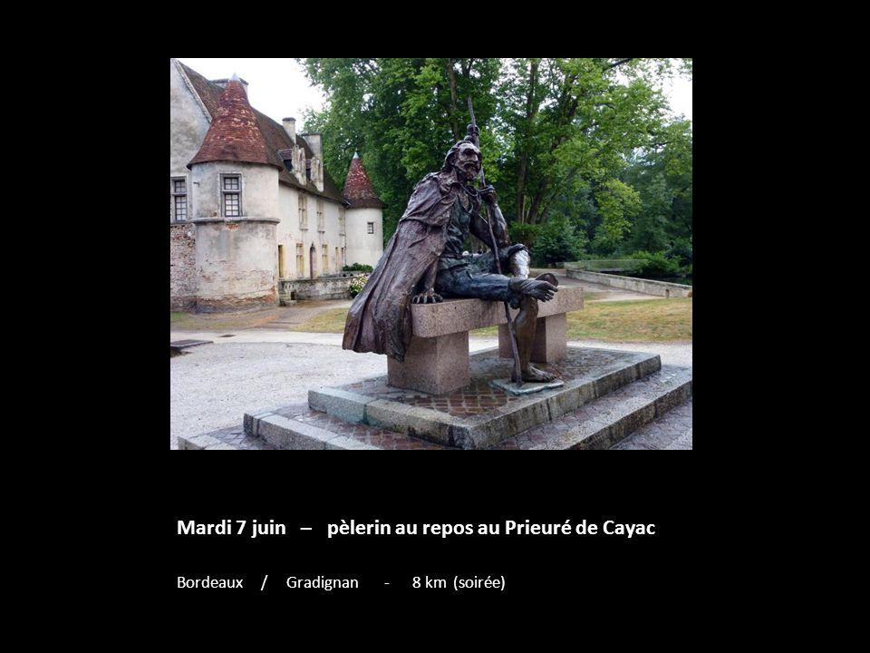 Mardi 7 juin – pèlerin au repos au Prieuré de Cayac Bordeaux / Gradignan - 8 km (soirée)