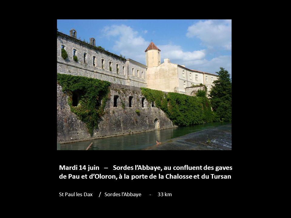 Mardi 14 juin – Sordes lAbbaye, au confluent des gaves de Pau et dOloron, à la porte de la Chalosse et du Tursan St Paul les Dax / Sordes lAbbaye - 33 km
