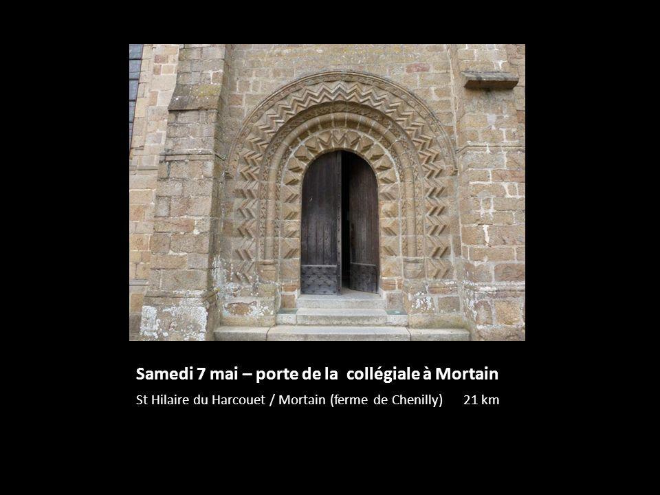 Samedi 7 mai – porte de la collégiale à Mortain St Hilaire du Harcouet / Mortain (ferme de Chenilly) 21 km