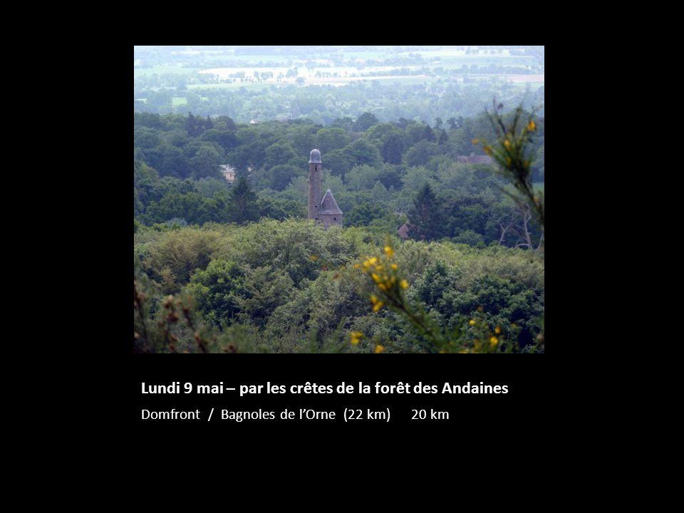 Lundi 9 mai – par les crêtes de la forêt des Andaines Domfront / Bagnoles de lOrne (22 km) 20 km