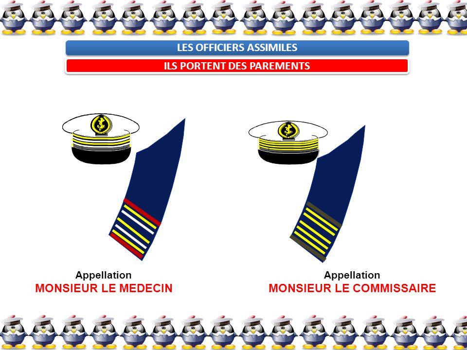 LES OFFICIERS ASSIMILES ILS PORTENT DES PAREMENTS Appellation MONSIEUR LE MEDECIN Appellation MONSIEUR LE COMMISSAIRE