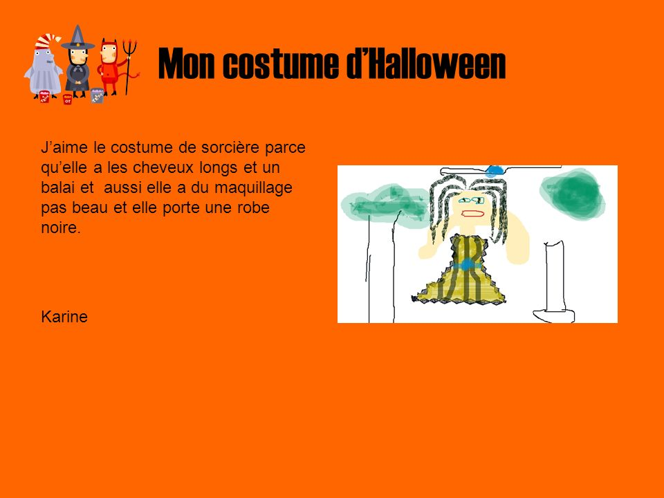 Mon costume dHalloween Quand je mets mon costume dHalloween, jenfile dabord ma salopette en jeans.