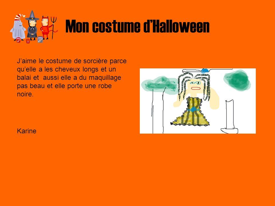 Mon costume dHalloween Je vais me déguiser en sorcière et jaurai un nez pointu avec une verrue sur le nez.