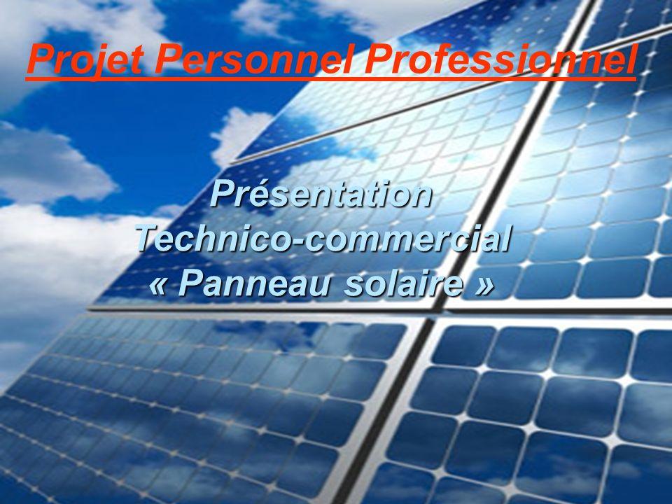 Présentation Technico-commercial « Panneau solaire » Projet Personnel Professionnel