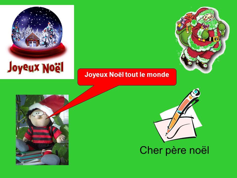 Joyeux Noël tout le monde Cher père noël
