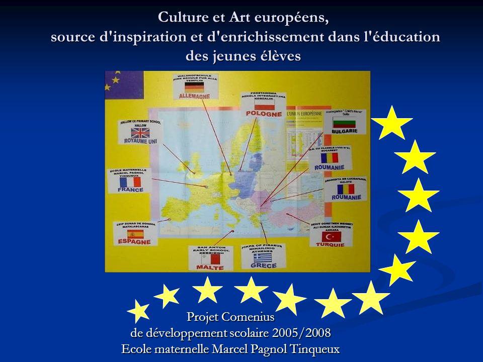 Culture et Art européens, source d'inspiration et d'enrichissement dans l'éducation des jeunes élèves Projet Comenius de développement scolaire 2005/2