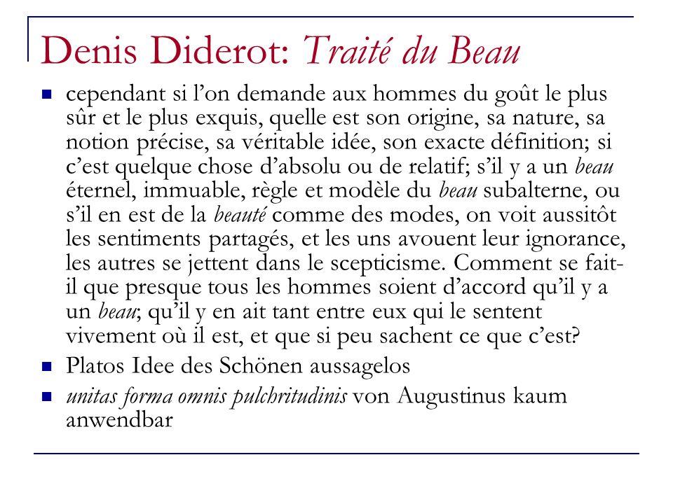 Denis Diderot: Traité du Beau cependant si lon demande aux hommes du goût le plus sûr et le plus exquis, quelle est son origine, sa nature, sa notion