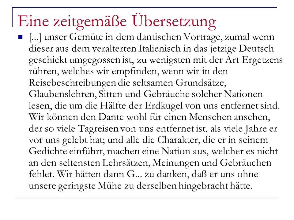 Eine zeitgemäße Übersetzung [...] unser Gemüte in dem dantischen Vortrage, zumal wenn dieser aus dem veralterten Italienisch in das jetzige Deutsch ge