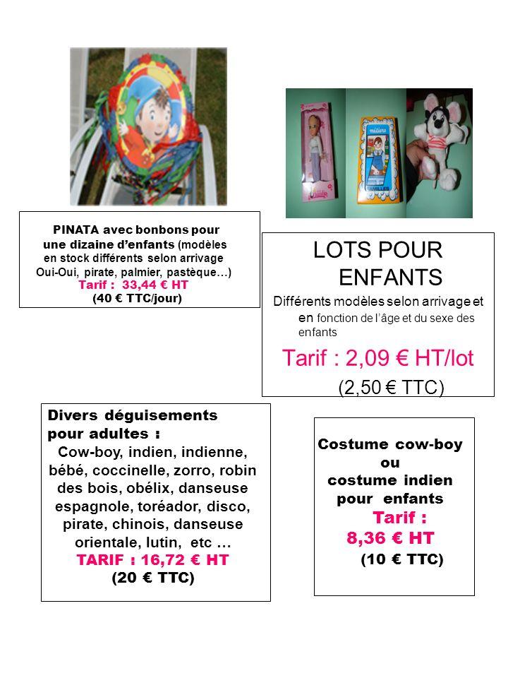 LOTS POUR ENFANTS Différents modèles selon arrivage et en fonction de lâge et du sexe des enfants Tarif : 2,09 HT/lot (2,50 TTC) PINATA avec bonbons p