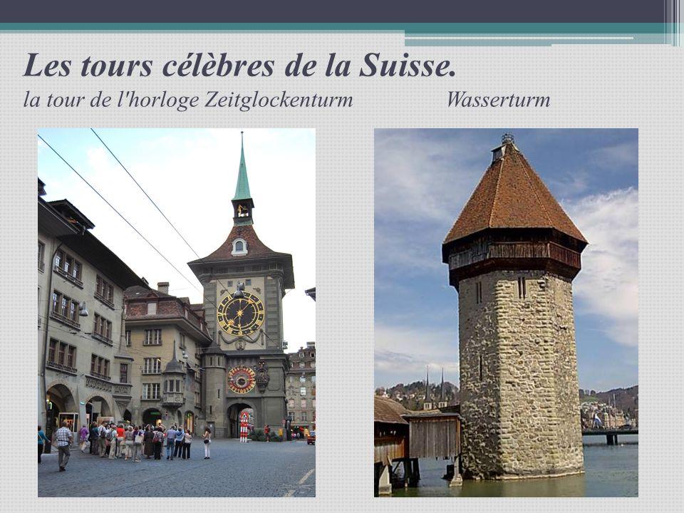 Les tours célèbres de la Suisse. la tour de l'horloge Zeitglockenturm Wasserturm