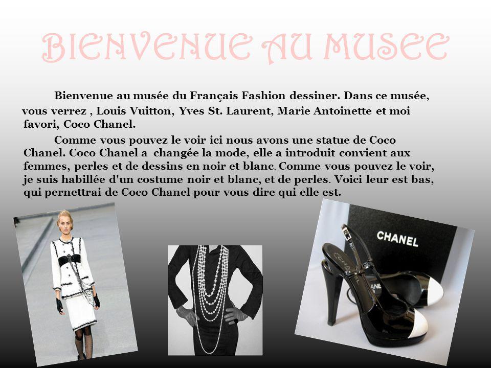 BIENVENUE AU MUSEE Bienvenue au musée du Français Fashion dessiner. Dans ce musée, vous verrez, Louis Vuitton, Yves St. Laurent, Marie Antoinette et m