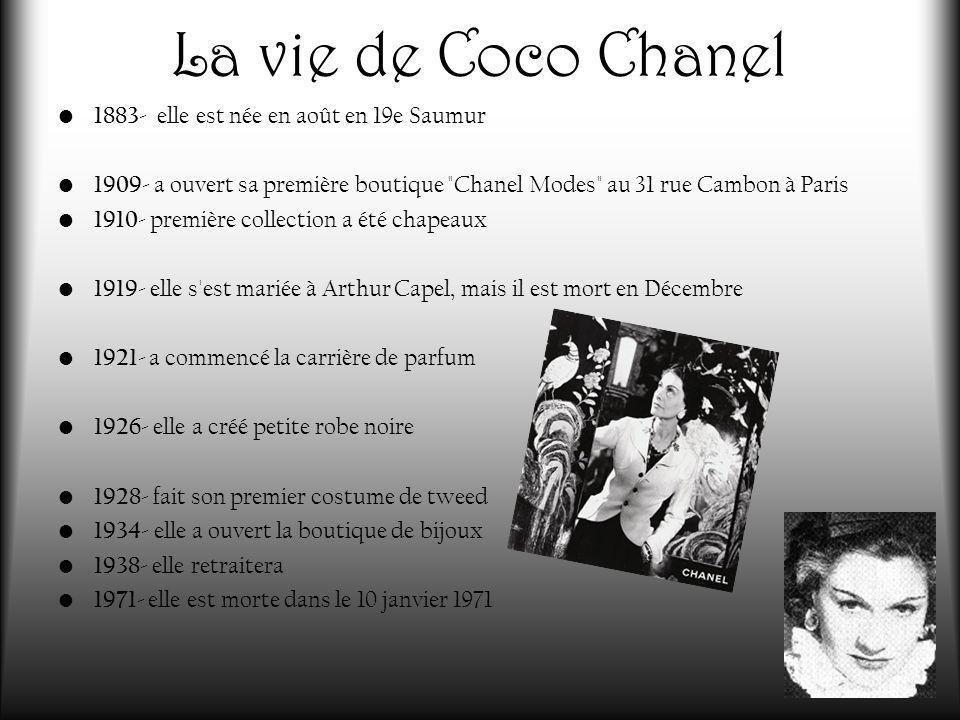 La vie de Coco Chanel 1883 - elle est née en août en 19e Saumur 1909 - a ouvert sa première boutique