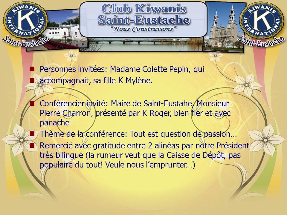 Personnes invitées: Madame Colette Pepin, qui accompagnait, sa fille K Mylène.