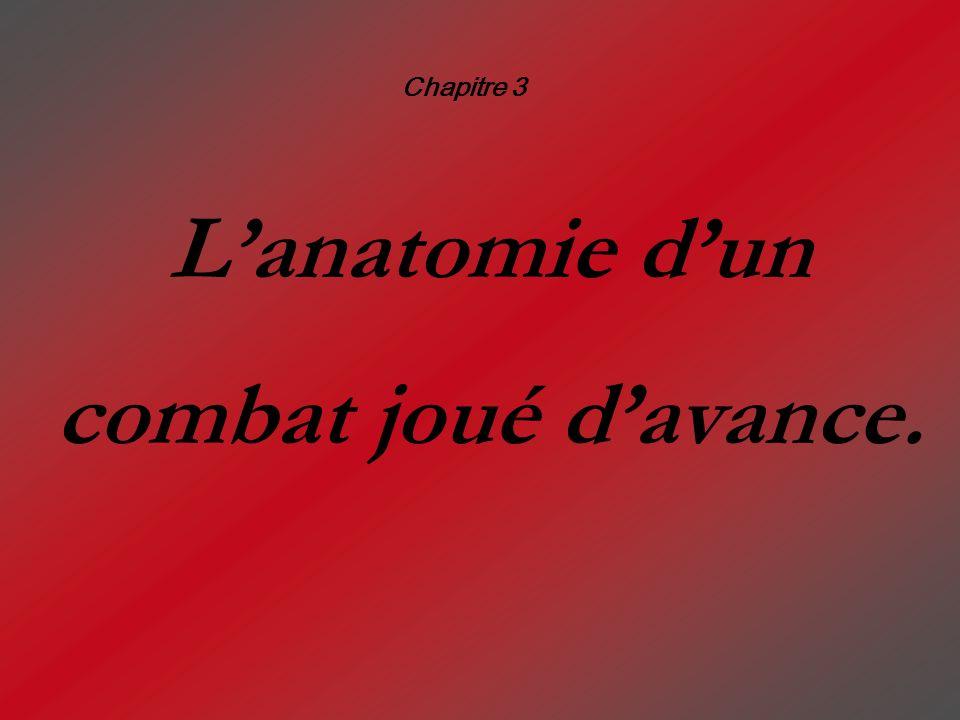 Lanatomie dun combat joué davance. Chapitre 3