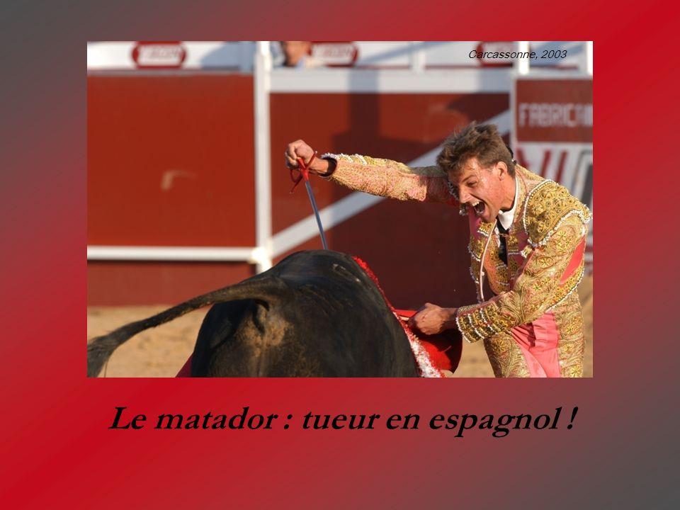 Le matador : tueur en espagnol ! Carcassonne, 2003