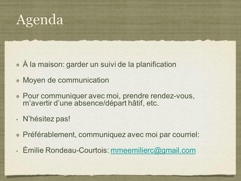Agenda À la maison: garder un suivi de la planification Moyen de communication Pour communiquer avec moi, prendre rendez-vous, mavertir dune absence/d