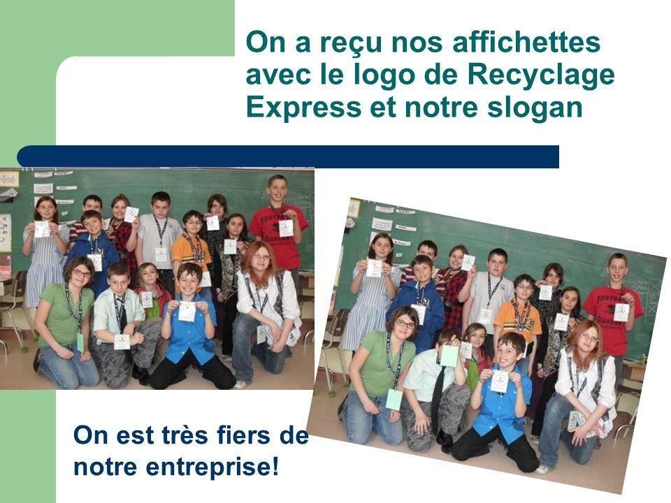 On a reçu nos affichettes avec le logo de Recyclage Express et notre slogan On est très fiers de notre entreprise!