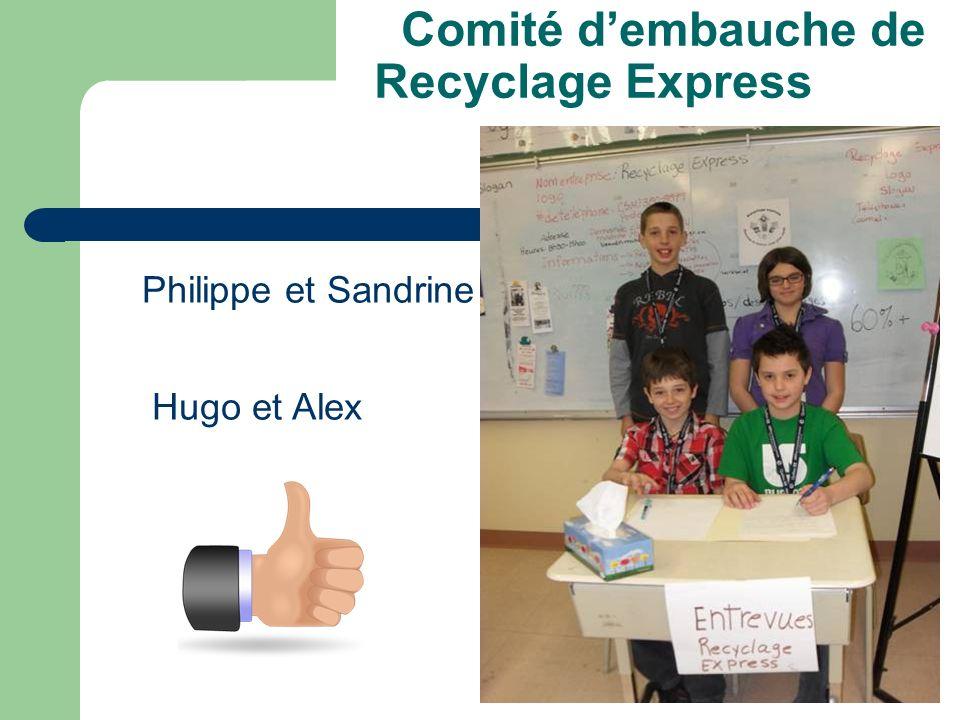 Comité dembauche de Recyclage Express Philippe et Sandrine Hugo et Alex