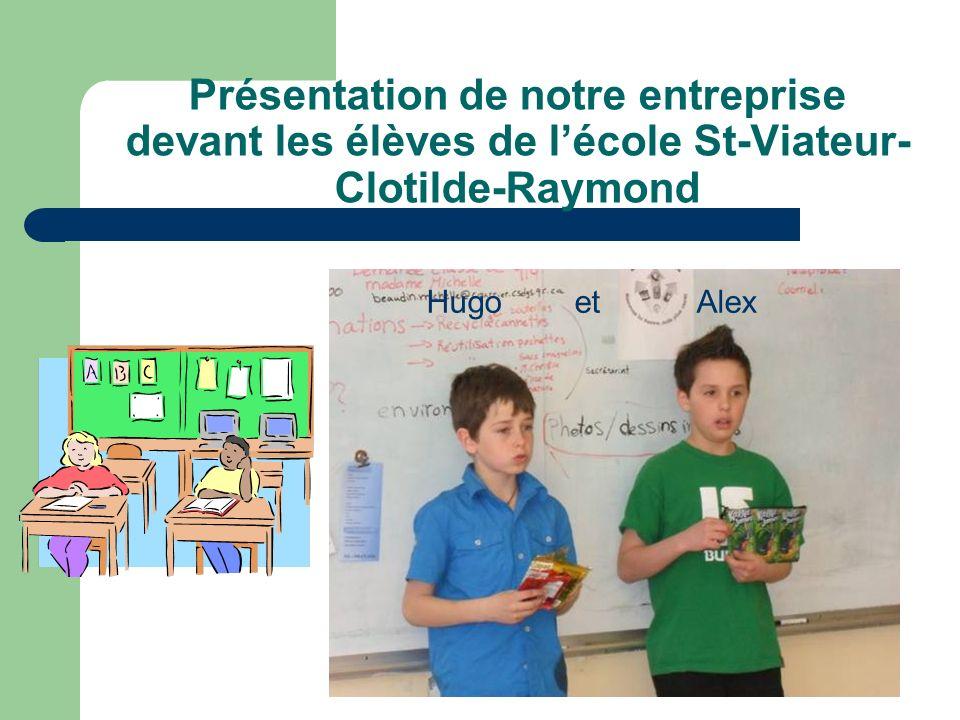 Présentation de notre entreprise devant les élèves de lécole St-Viateur- Clotilde-Raymond Hugo et Alex
