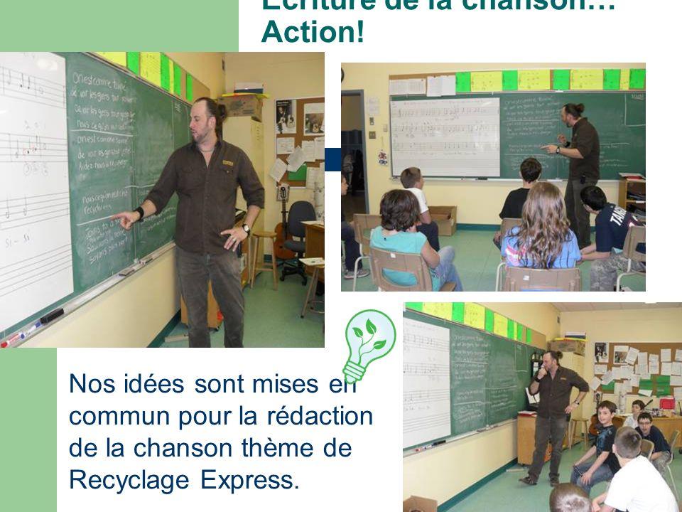 Écriture de la chanson… Action! Nos idées sont mises en commun pour la rédaction de la chanson thème de Recyclage Express.