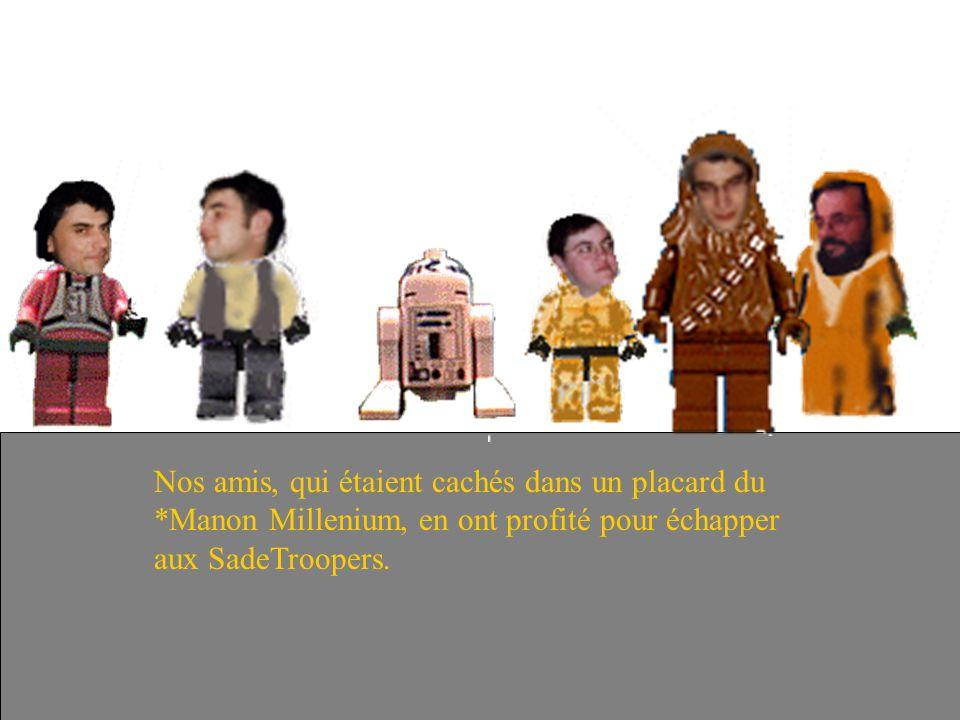 Dark*Montalte dispute ces SadeTroopers qui n ont pas vu le *Manon Millenium qui vient de se faire capturer..