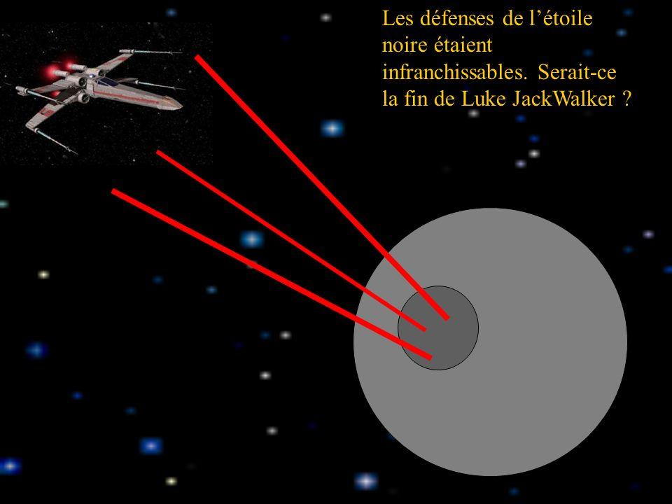 Jack partit alors à lassaut de létoile noire à bord de son Amélie-X-Wing.